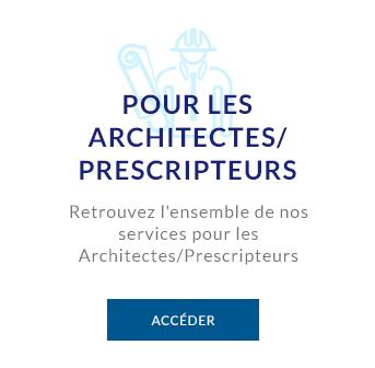 Pour les Architectes/Prescripteurs
